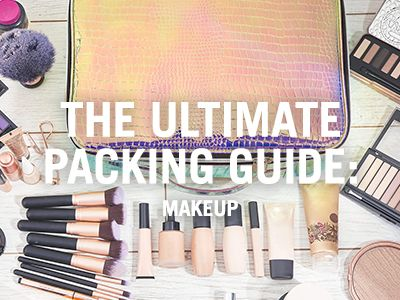 The ultimate packing guide: makeup