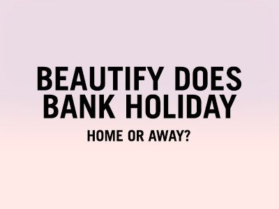 Beautify does bank holiday