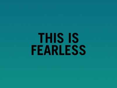THIS IS FEARLESS